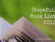 (Hopeful) Book List 2013